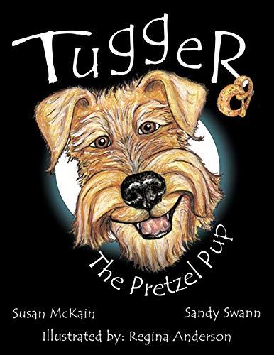 9781449084998: Tugger: The Pretzel Pup