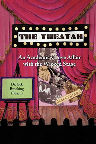 9781449085001: The Theatah: An Academic's Love Affair with the Wicked Stage