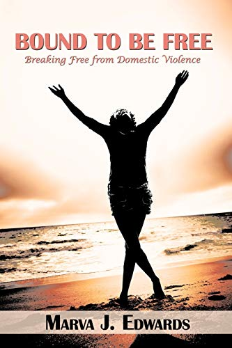 9781449085131: Bound To Be Free: Breaking Free from Domestic Violence