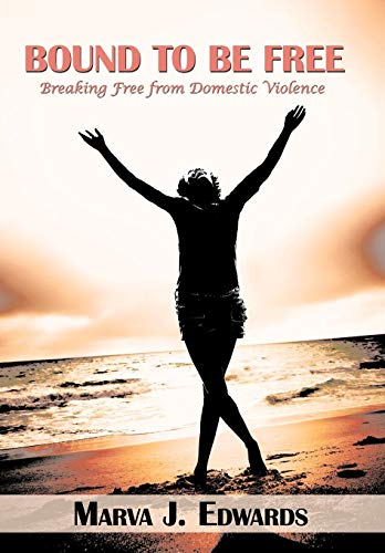 9781449085179: Bound to Be Free: Breaking Free from Domestic Violence