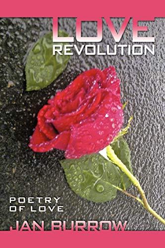 Love Revolution Poetry of Love: Jan Burrow