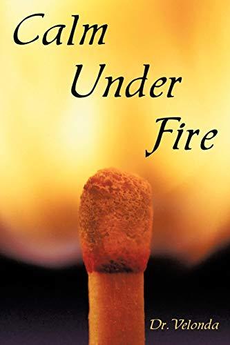 9781449086909: Calm Under Fire