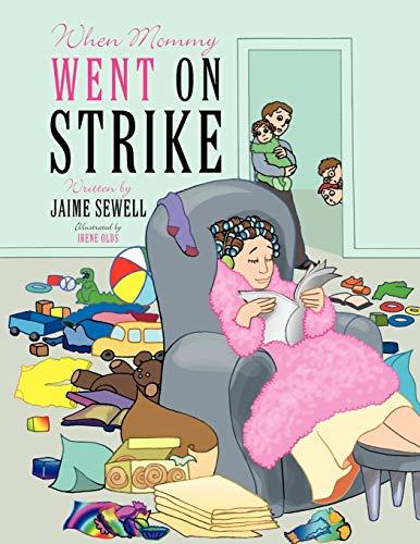 9781449087265: When Mommy Went on Strike