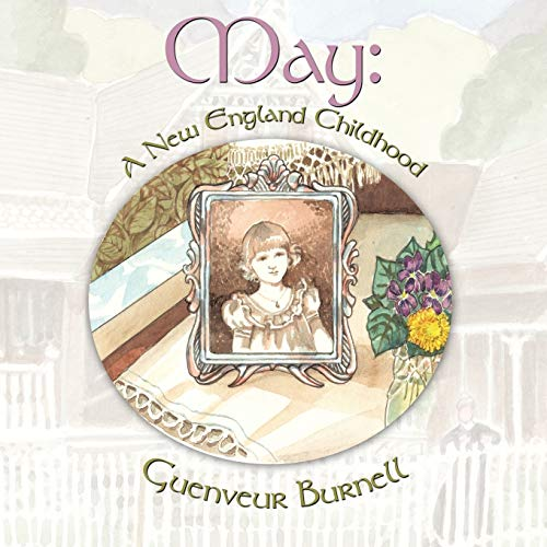 May: A New England Childhood: Guenveur Burnell