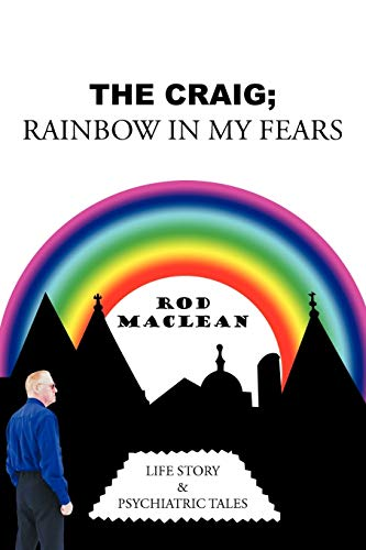 The Craig; Rainbow in my Fears: Life: Maclean, Rod