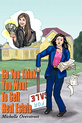 So You Think You Want To Sell Real Estate: Michelle Overstreet