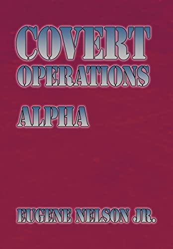 9781449090289: Covert Operations: Alpha