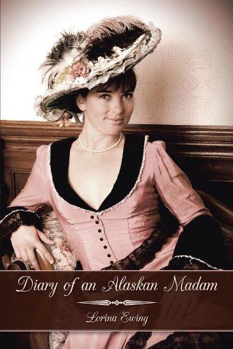 9781449090944: Diary Of An Alaskan Madam