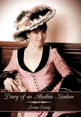 9781449090951: Diary of an Alaskan Madam