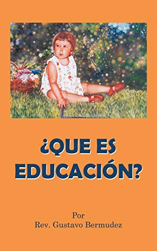 9781449091163: Que Es Educación? (Spanish Edition)