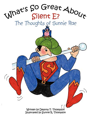 Whats So Great About Silent E The Thoughts of Sunnie Rae: Deanna T. Thompson