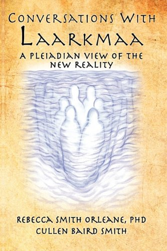 9781449093242: Conversations With Laarkmaa: A Pleiadian View of the New Reality