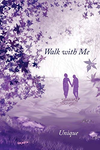 Walk with Me: Unique Unique