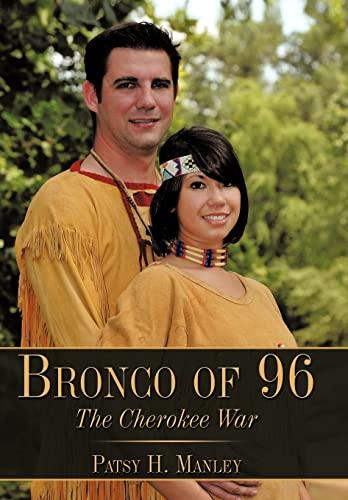 9781449095574: Bronco of 96: The Cherokee War