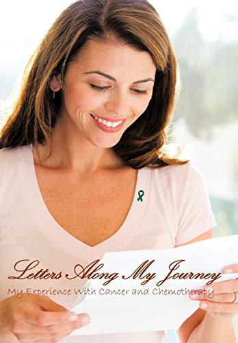 9781449095918: Letters Along My Journey: My Experience with Cancer and Chemotherapy