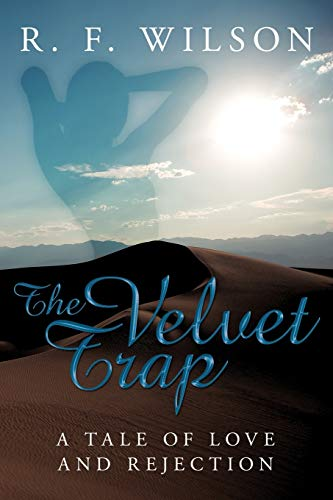 9781449096458: The Velvet Trap: A Tale of Love and Rejection
