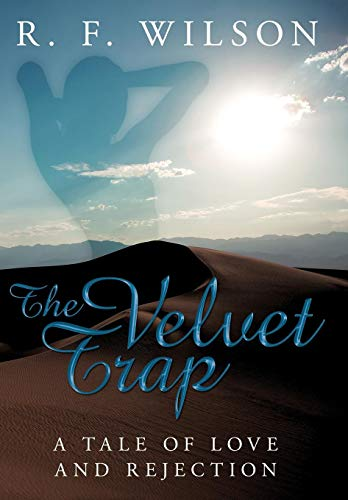 9781449096465: The Velvet Trap: A Tale of Love and Rejection