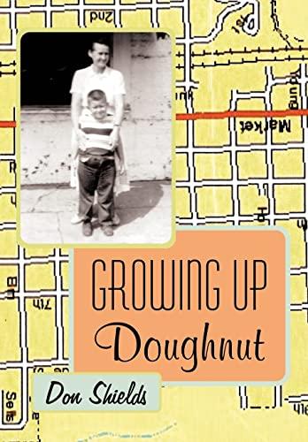 Growing Up Doughnut: Don Shields