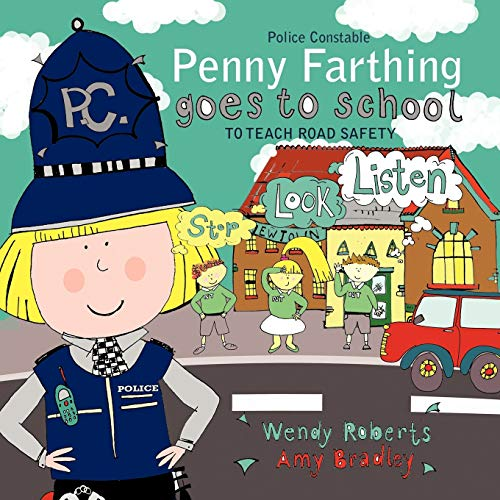 9781449097004: Police Constable Penny Farthing goes to school: TO TEACH ROAD SAFETY