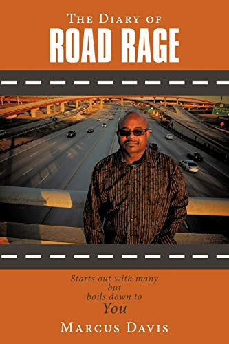 9781449098070: The Diary of Road Rage: Starts out with many but boils down to you