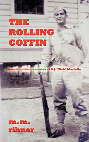 The Rolling Coffin Based on the Memories of D.J. Nick Martello: M. M. Rihner