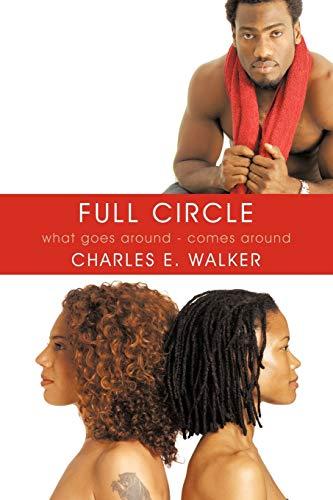 9781449099725: Full Circle: What Goes Around - Comes Around