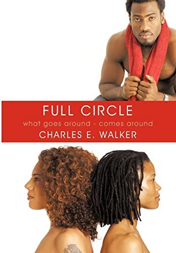 9781449099732: Full Circle: What Goes Around - Comes Around