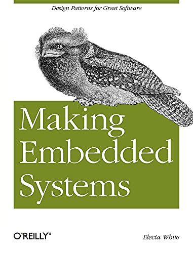 9781449302146: Making Embedded Systems: Design Patterns for Great Software
