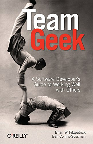 9781449302443: Team Geek: A Software Developer's Guide to Working Well with Others