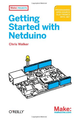 9781449302450: Make: Getting Started with Netduino