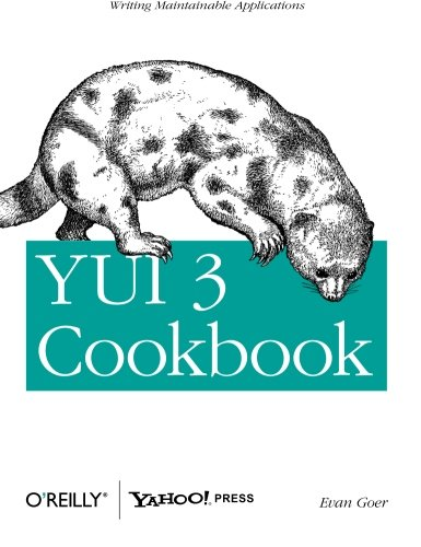 9781449304195: YUI 3 Cookbook: Writing Maintainable Applications (Cookbooks (O'Reilly))