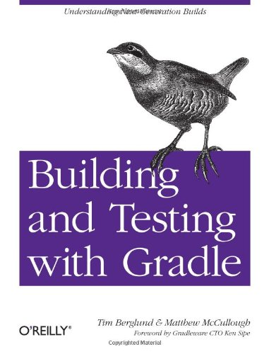 9781449304638: Building and Testing with Gradle: Understanding Next-Generation Builds