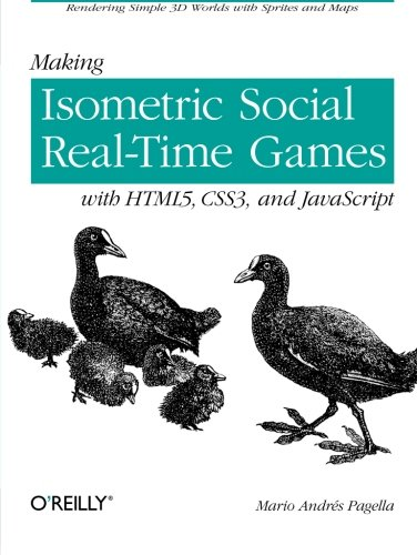 Making Isometric Social Real-Time Games with HTML5,: Mario Andres Pagella