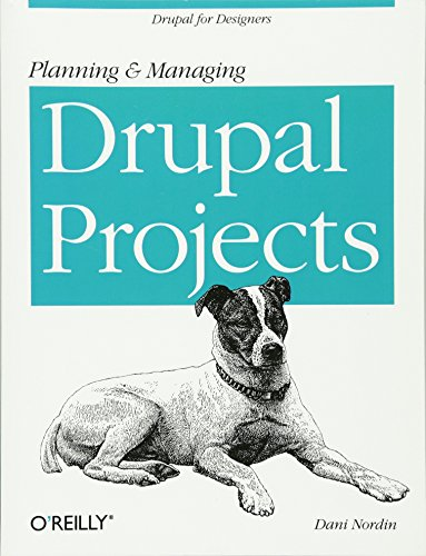 9781449305482: Planning and Managing Drupal Projects: Drupal for Designers