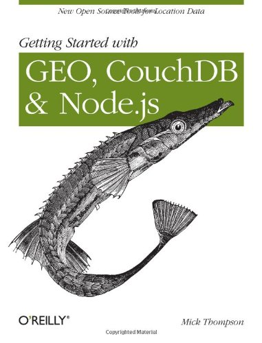 9781449307523: Getting Started with GEO, CouchDB, and Node.js