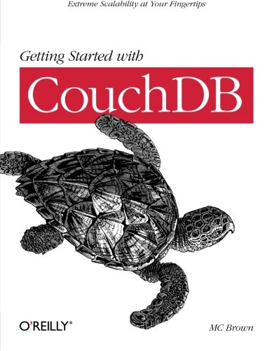 Getting Started with CouchDB: Brown, MC