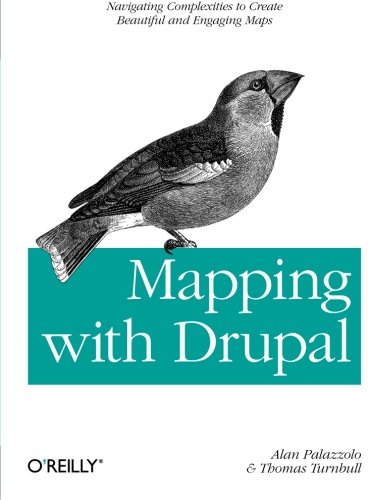 Mapping with Drupal: Palazzolo, Alan; Turnbull,
