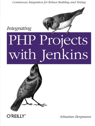 9781449309435: Integrating PHP Projects with Jenkins