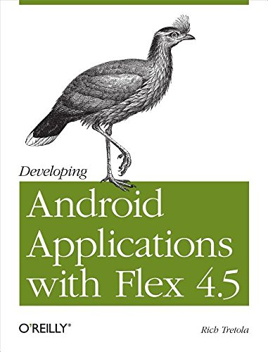 9781449310134: Developing Android Applications with Flex 4.5