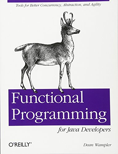 9781449311032: Functional Programming for Java Developers: Tools for Better Concurrency, Abstraction, and Agility