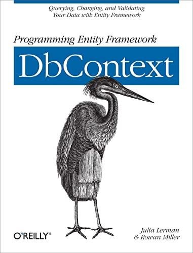 Programming Entity Framework: DbContext: Querying, Changing, and: Julia Lerman, Rowan