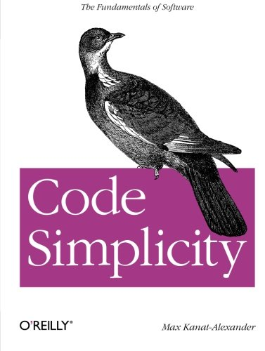 9781449313890: Code Simplicity: The Fundamentals of Software