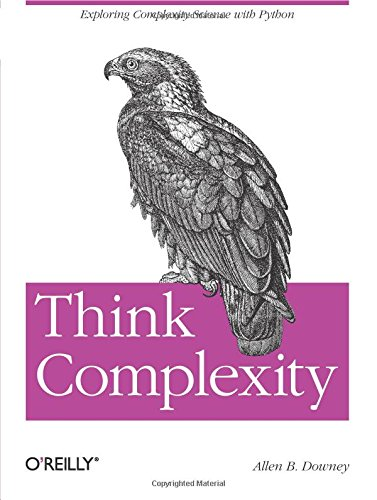 9781449314637: Think Complexity: Complexity Science and Computational Modeling