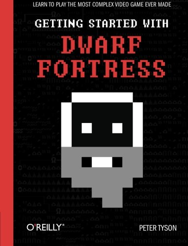 Getting Started with Dwarf Fortress: Learn to Play the Most Complex Video Game Ever Made (Paperback...