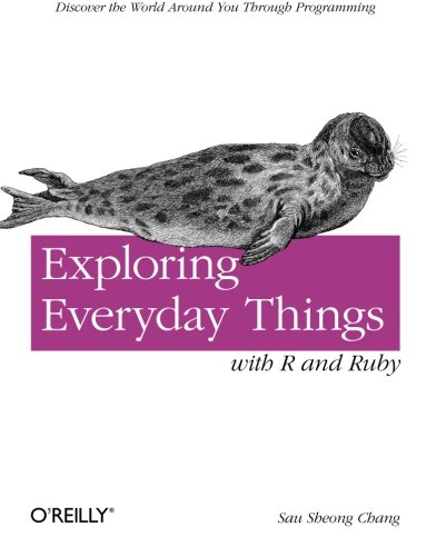 9781449315153: Exploring Everyday Things with R and Ruby: Learning About Everyday Things