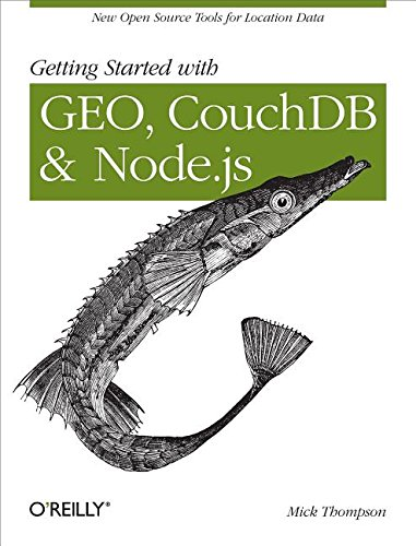 9781449315450: Getting Started with Geo, Couchdb, and Node.Js