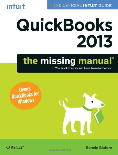 9781449316112: QuickBooks 2013: The Missing Manual: The Official Intuit Guide to QuickBooks 2013 (Missing Manuals)