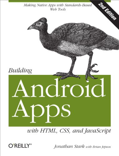 9781449316419: Building Android Apps with HTML, CSS, and JavaScript: Making Native Apps with Standards-Based Web Tools