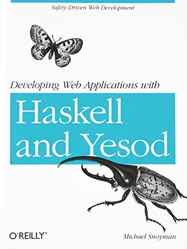 9781449316976: Developing Web Applications with Haskell and Yesod