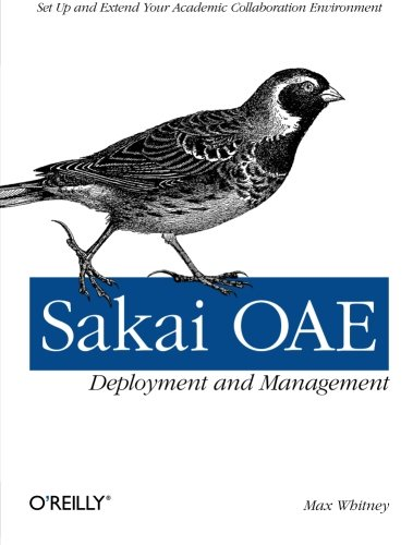 9781449318765: Sakai OAE Deployment and Management: Open Source Collaboration and Learning for Higher Education